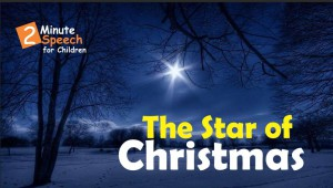2 Minute Speech for Children_Christmas_Star!